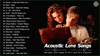 Acoustic Love Songs | The Best Love Songs Of 80's And 90's