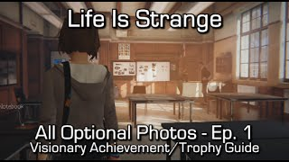 Life is Strange: Episode 1 - All Optional Photos - Visionary Achievement/Trophy Guide thumbnail