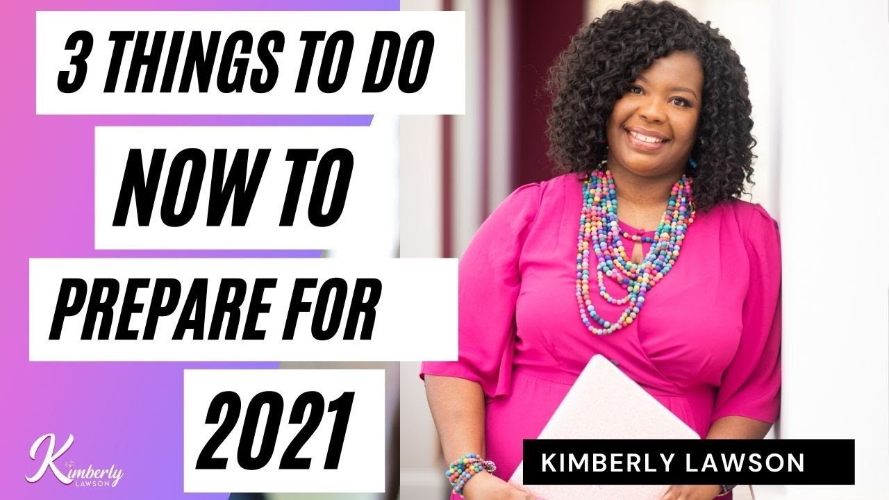 3 Things You Need To Do Now To Prepare For 2021