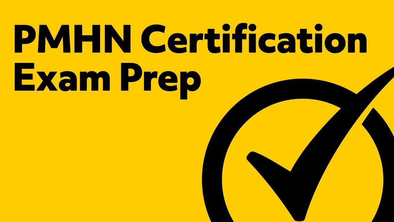 Pmhn Certification Exam Prep Youtube