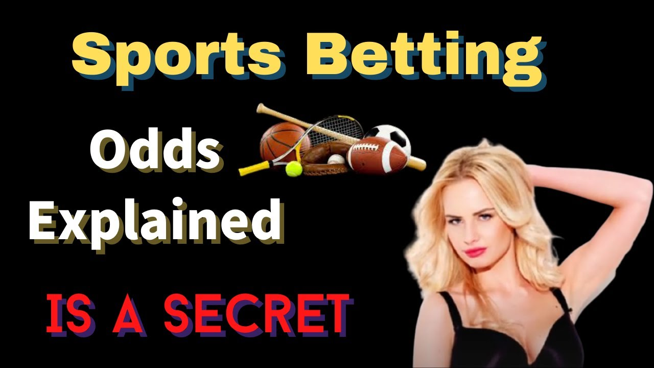 Sports Betting Odds Explained Is A Secret - YouTube