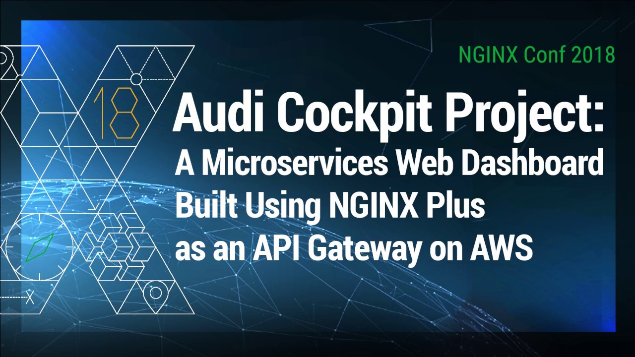 Audi Builds a Microservices Dashboard with NGINX Plus as API
