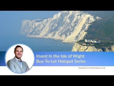 Why Invest In the Isle of Wight? Buy-To-Let Hotspot Series