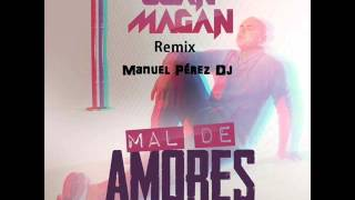 Mal De Amores - Juan Magan ((Manuel Pérez Dj Remix))