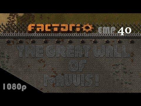 Factorio 0.16 THE GREAT WALL OF NAUVIS! Ep. 040: TGW In 1080p | Marathon Preset