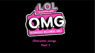 L.O.L. Surprise! O.M.G Character songs part 1