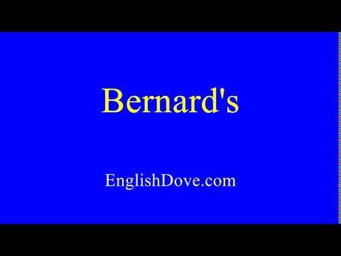 How to pronounce Bernard's in American English.