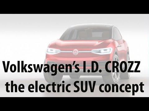 Volkswagen's I.D. CROZZ, the electric SUV concept||KC|| 2017