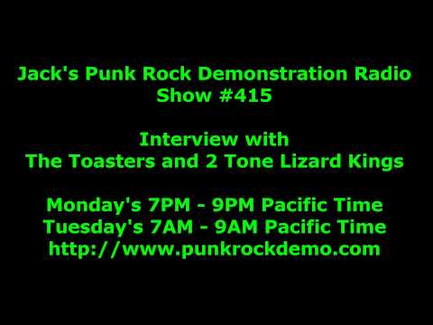Punk Rock Demonstration Interview with Toasters And 2 Tone Lizard Kings Show #415