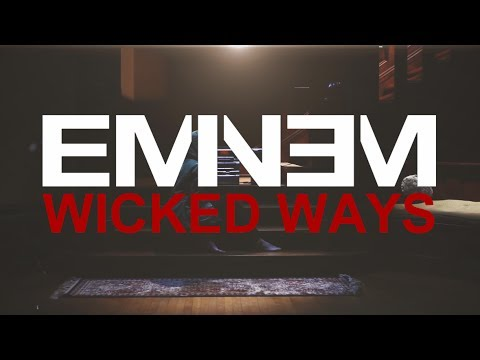 Eminem - Wicked Ways (Music Video)