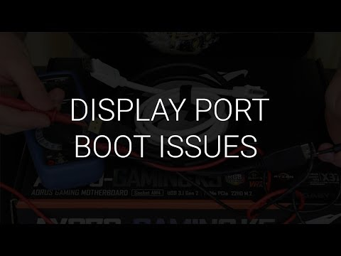 Display port can cause boot issues