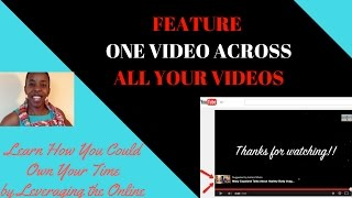 How to promote one video across all your videos | How to feature one video across all your videos