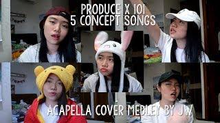 PRODUCE X 101 5 CONCEPT SONGS ACAPELLA COVER MEDLEY