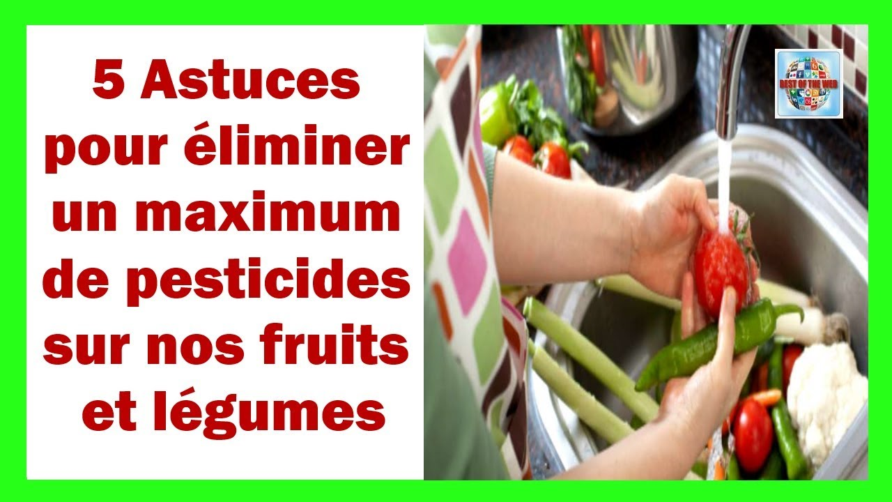 5 astuces pour liminer un maximum de pesticides sur nos fruits et l gumes youtube. Black Bedroom Furniture Sets. Home Design Ideas