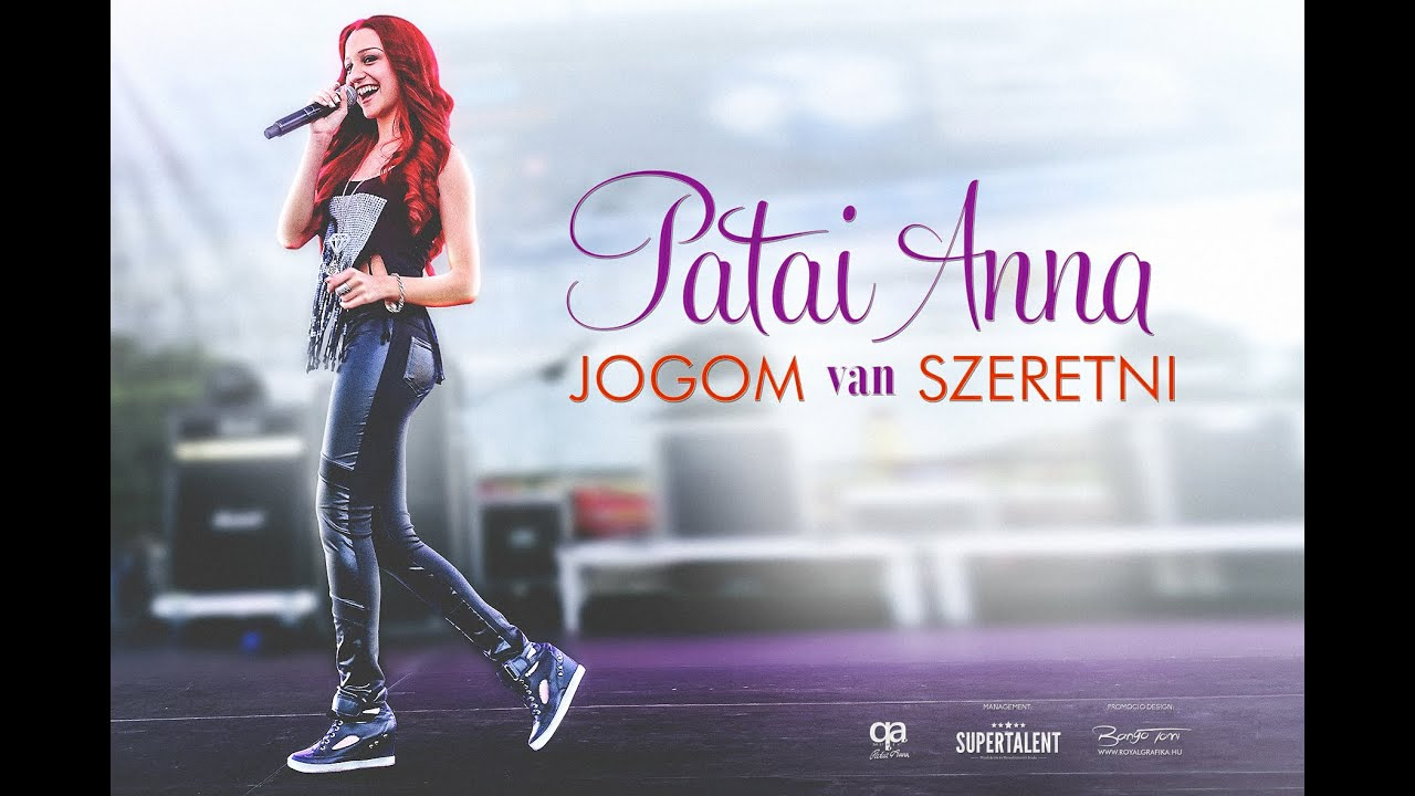 Patai Anna - Jogom van szeretni - 2015 official music video