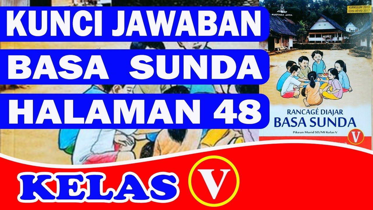 KUNCI JAWABAN BAHASA SUNDA KELAS 5 HALAMAN 48 II RANCAGE DIAJAR BASA SUNDA