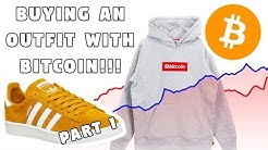 BUYING A STREETWEAR OUTFIT WITH BITCOIN?!?