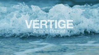 Ariane Brunet - Vertige
