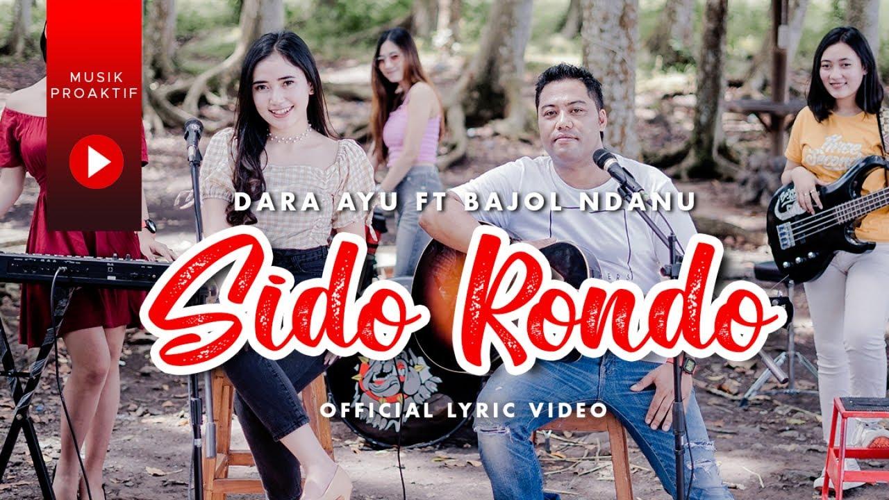 Dara Ayu Ft. Bajol Ndanu - Sido Rondo (Official Lyric Video) | KENTRUNG