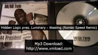 Hidden Logic pres. Luminary - Wasting (Ronski Speed Remix)
