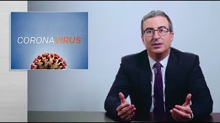 Coronavirus IV: Last Week Tonight with John Oliver (HBO)
