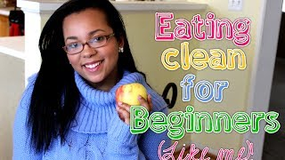 Eating Clean and Eating Better for Beginners (Like Me)! Thumbnail