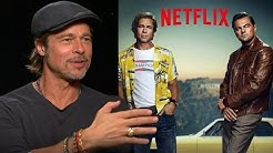Brad Pitt Reveals Tarantino Netflix Version Of Once Upon A Time In Hollywood