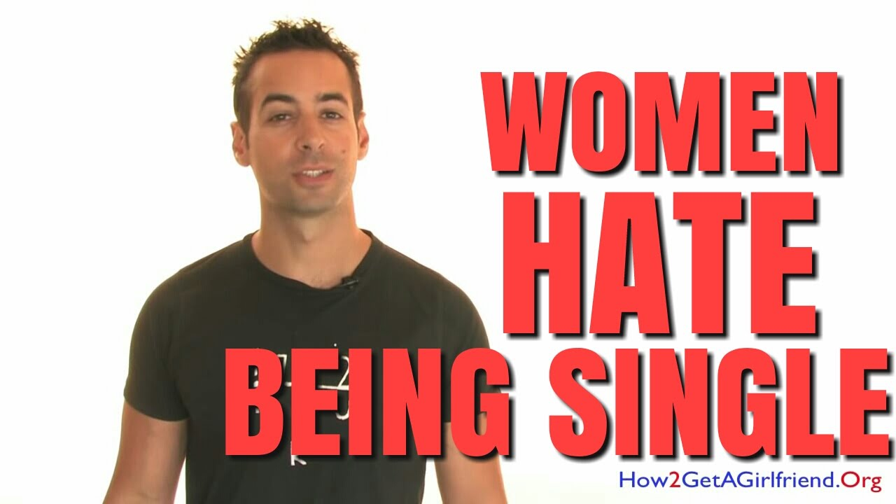 #1 Reason Why Women Hate Being Single - YouTube