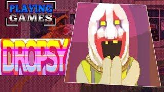 Playing Games - Dropsy
