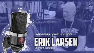 San Diego Comic Con 2012: Erik Larsen