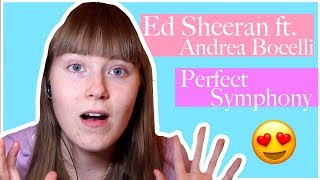 REACTION VIDEO: Ed Sheeran ft. Andrea Bocelli - Perfect Symphony