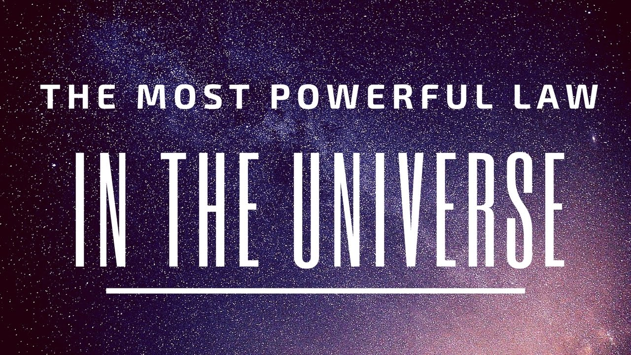 The laws on which the universe lives