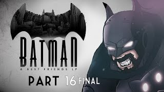 Best Friends Play Batman: The Telltale Series (Part 16 FINAL)