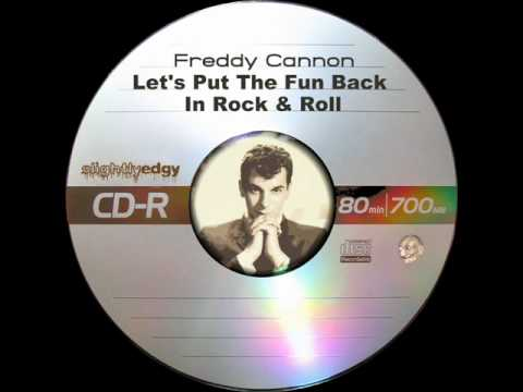 Freddy Cannon  Let's Put The Fun Back In Rock & Roll