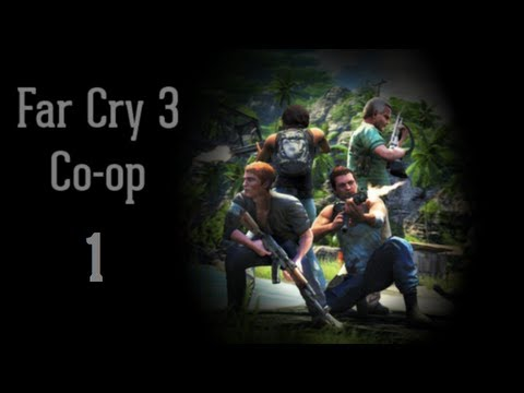 Far Cry 3 Co-Op - Ep. 1 - Not on our watch!