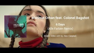 Mahmut Orhan ft. Colonel Bagshot - 6 Days (Alle Farben Remix) [Music video edit by Alex Caspian] Video
