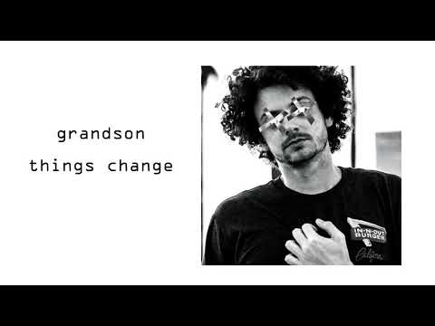 Grandson - Things Change
