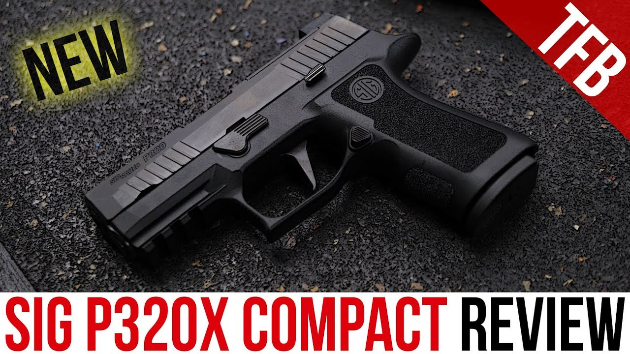 The NEW SIG P320X Compact (P320X-C) Review: eXcellent or