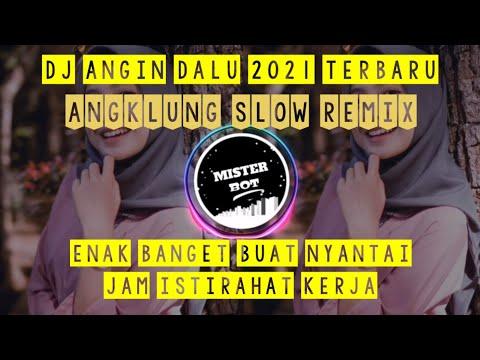 dj-tiktok-terbaru-2021---dj-angin-dalu-angklung-slow-viral-remix-full-bass-mister-bot
