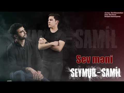 Seymur - Samil Sev Meni 2018