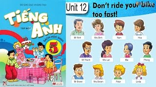 Tiếng Anh Lớp 5: Unit 12 DON'T RIDE YOUR BIKE TOO FAST - FullHD 1080P