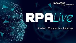 Webinar: RPA Live, conceptos preliminares - InnovaSys 2020/09/10