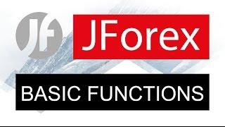 JForex ● Platform FOREX CFD × Basic Functions