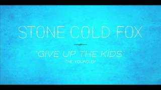Stone Cold Fox - Give Up The Kids - The Young EP