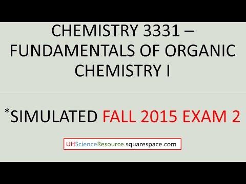 Organic Chemistry 1 (CHEM 3331) – EXAM 2 FALL 2015 SIMULATED