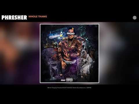 Phresher - Whole Thang (Audio)