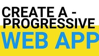Create A Progressive WEB APP - coding session -