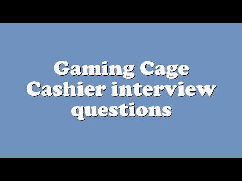 Gaming Cage Cashier Interview Questions Youtube