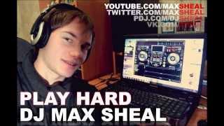 DJ Max Sheal - Play Hard
