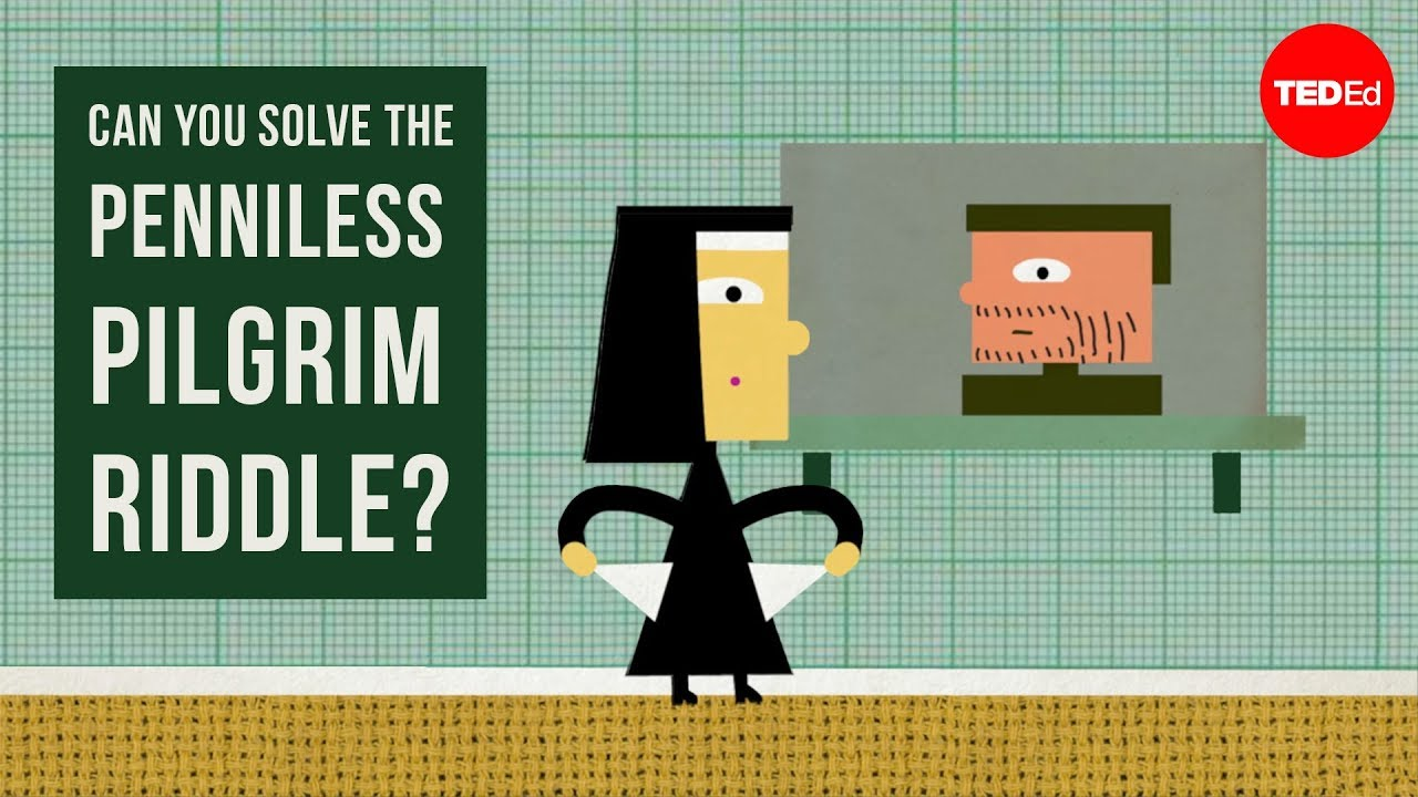 Can you solve the penniless pilgrim riddle? - Dan Finkel | TED-Ed
